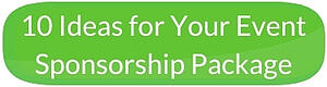 10 Ideas for Your Event Sponsorship Package